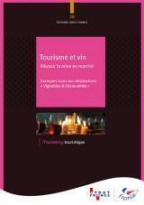 Tourisme et vin, réussir la mise en marché